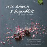 Neuer Buchband Rose, Schwein & Feigenblatt führt auf kulinarische Reisen